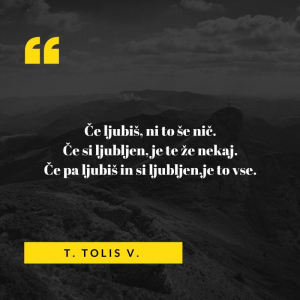 T. Tolis V. je opisal kaj pomeni če si zaljubljen in ljubljen